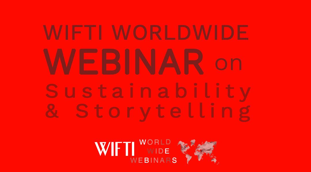 WIFTI Worldwide Webinar: Sustainability & Storytelling